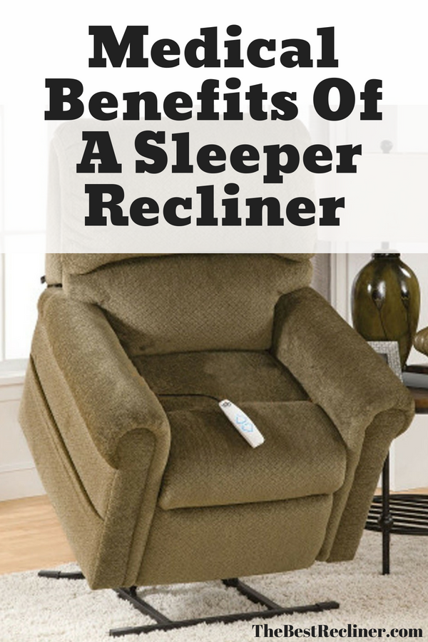 Medical Benefits Of A Sleeper Recliner