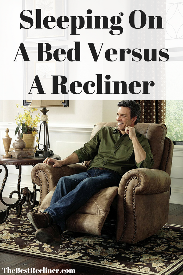 Sleeping On A Bed Versus A Recliner