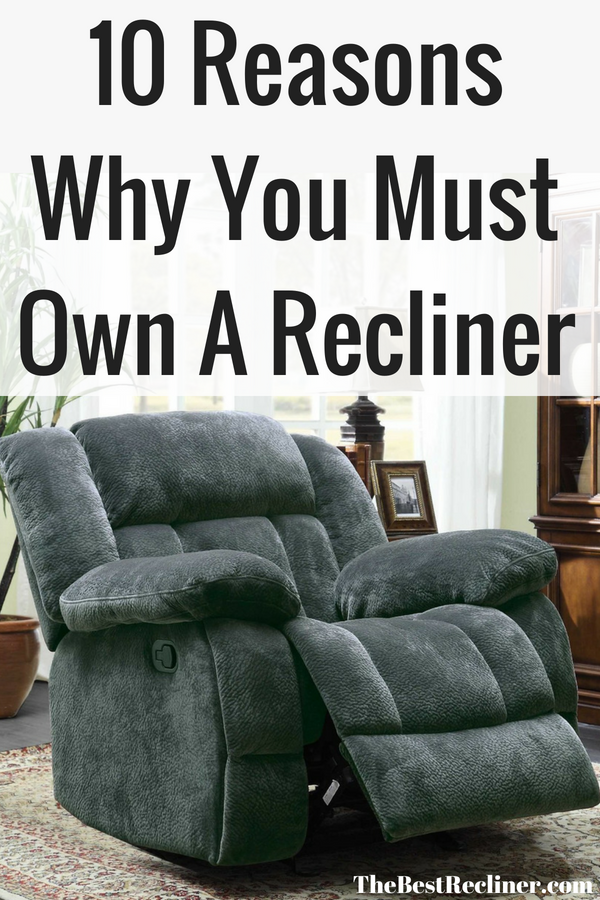 10 Reasons Why You Must Own A Recliner