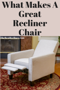 What Makes A Great Recliner Chair