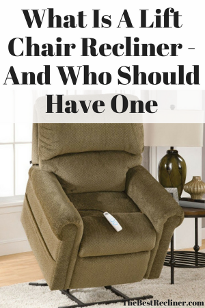 What is A Lift Chair Recliner - And Who Should Have One