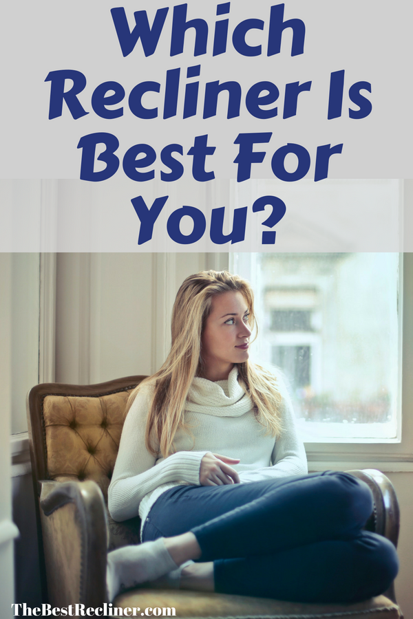 Which Recliner Is Best For You