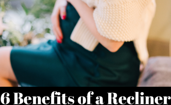 6 Benefits of a Recliner For Pregnant Women and Nursing Mothers