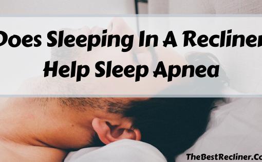 Sleeping In A Recliner For Sleep Apnea