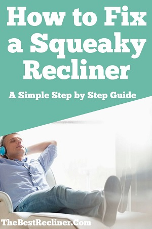 How to Fix a Squeaky Recliner