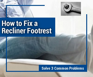How to Repair a Recliner Footrest